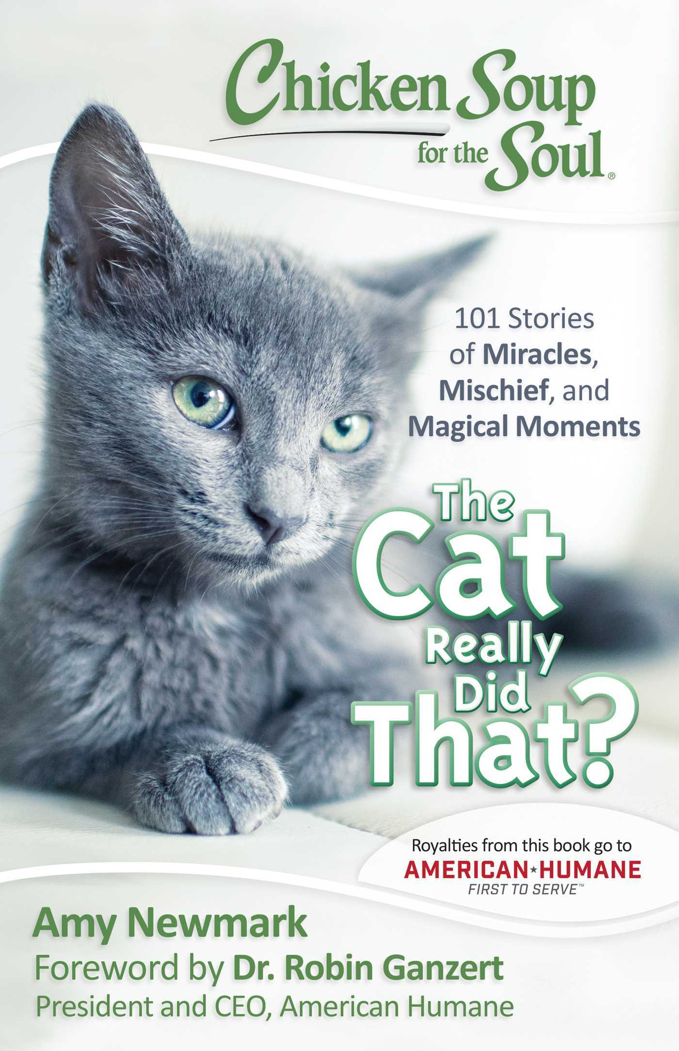 Chicken Soup for the Soul The Cat Really Did That 101 Stories of Miracles Mischief and Magical Moments