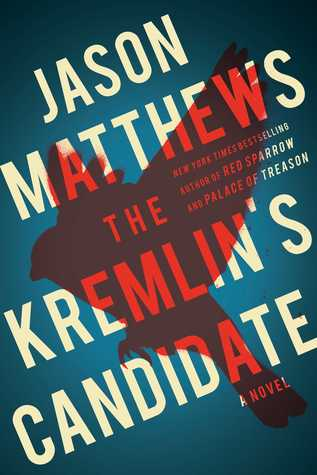 The Kremlin's Candidate (Red Sparrow Trilogy, #3)