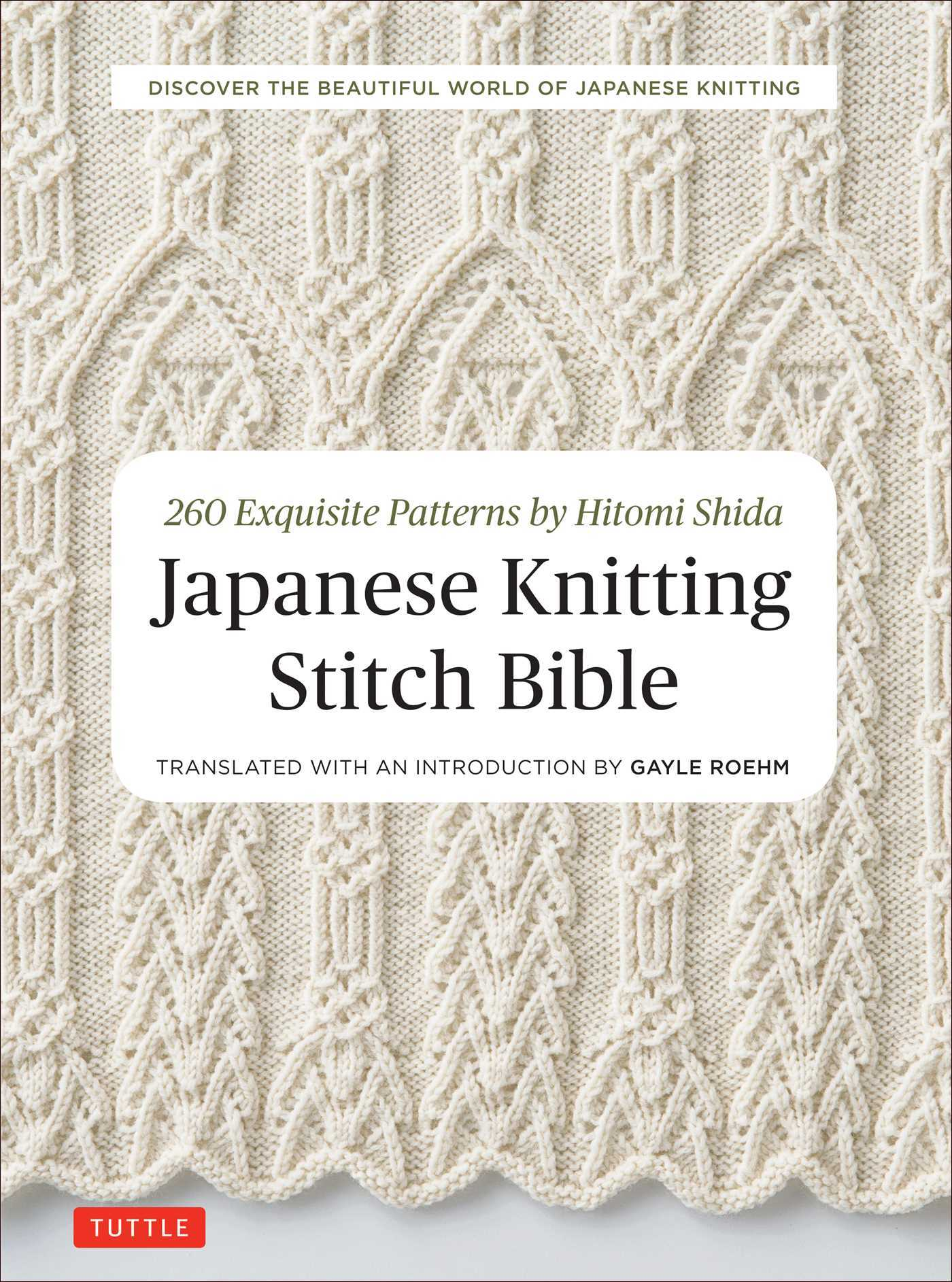 Japanese Knitting Stitch Bible: 260 Exquisite Patterns by