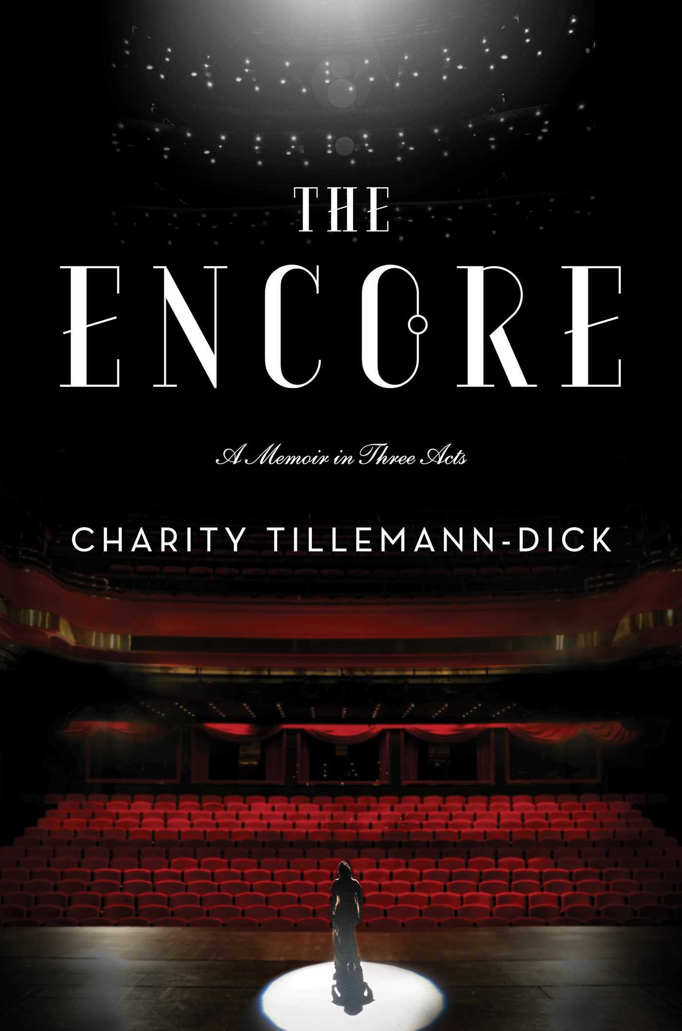 The Encore A Memoir in Three Acts