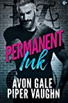 Permanent Ink by Avon Gale
