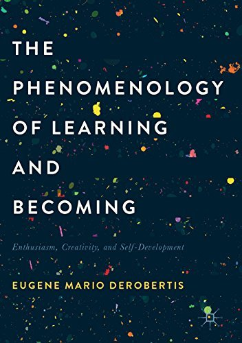 The Phenomenology of Learning and Becoming Enthusiasm, Creativity, and Self-Development