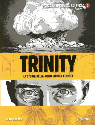 Trinity: A Graphic History of the First Atomic Bomb by