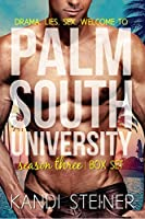 Palm South University: Season 3 Box Set