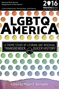 LGBTQ America: A Theme Study of Lesbian, Gay, Bisexual, Transgender, and Queer History
