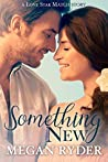 Something New (Lone Star Match, #3)