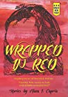 Wrapped in Red by Alana I. Capria