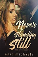 Never Standing Still (The Never Series, #4)