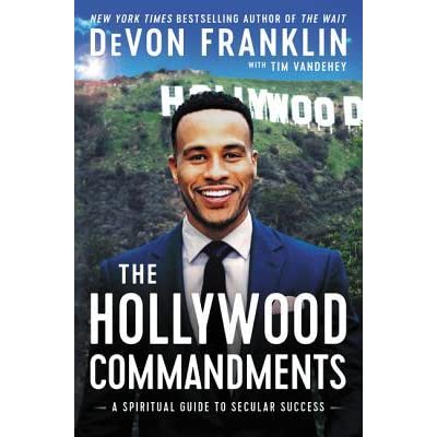 The Hollywood Commandments A Spiritual Guide To Secular Success By