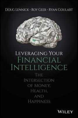 Leveraging Your Financial Intelligence At the Intersection of Money, Health, and Happiness