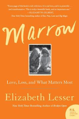 Marrow: Love, Loss and What Matters Most