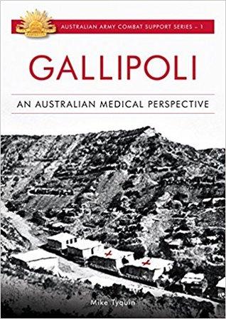 Gallipoli: An Australian Medical Perspective