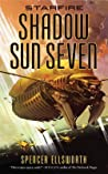 Shadow Sun Seven (Starfire, #2)