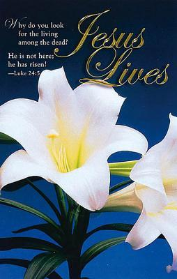 NOT A BOOK: Jesus Lives Easter Bulletin, Regular Size NOT A BOOK