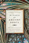 In Search of Ancient Roots by Kenneth J. Stewart