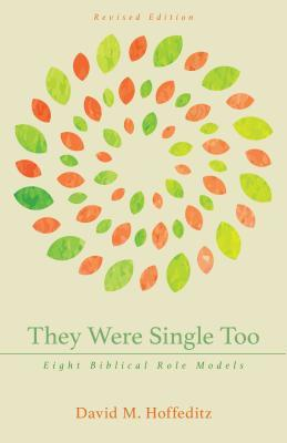 They Were Single Too: Eight Biblical Role Models