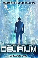 Delirium: Debt Collector Episode One (Debt Collector Episode One)