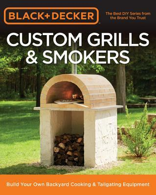 Black & Decker Custom Grills & Smokers Build Your Own Backyard Cooking & Tailgating Equipment