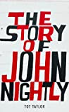 The Story of John Nightly by Tot Taylor