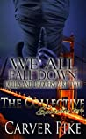 We All Fall Down,  Quills and Daggers Part Two (The Collective Season #1, Episode #10)