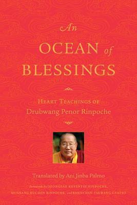 An Ocean of Blessings Heart Teachings of Drubwang Penor Rinpoche