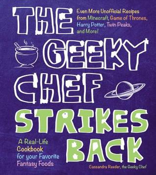 The Geeky Chef Strikes Back: Even More Unofficial Recipes