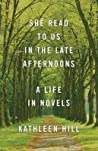 She Read to Us in The Late Afternoons: A Life in Novels
