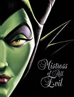 Mistress of All Evil: A Tale of the Dark Fairy (Villains #4)