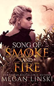 Song of Smoke and Fire (Song of Dragonfire, #1)