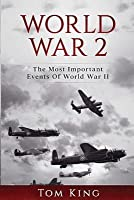 World War 2: The Most Important Events of World War II
