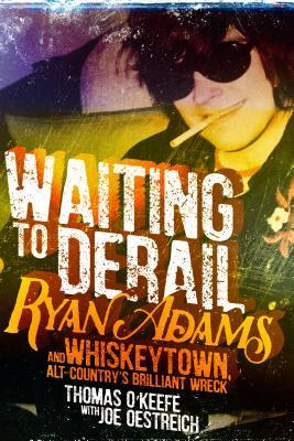 Waiting to Derail: Ryan Adams and Whiskeytown, Alt-Country's