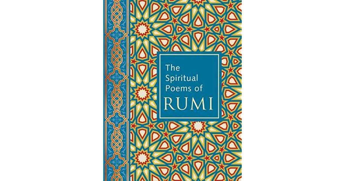 The Spiritual Poems of Rumi by Rumi