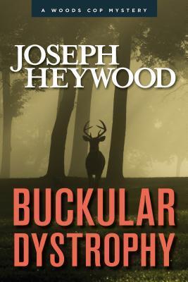 Buckular Dystrophy (Woods Cop, #10)