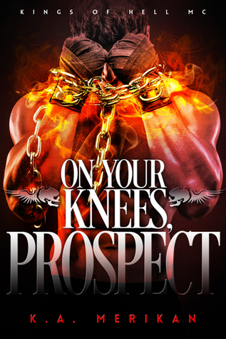 On Your Knees, Prospect (Kings of Hell MC, #3)