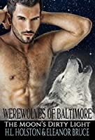 The Moon's Dirty Light (Werewolves of Baltimore #1)