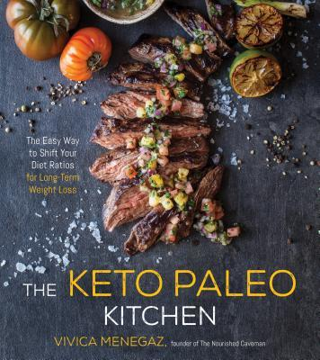 The Keto Paleo Kitchen The Easy Way to Shift Your Diet Ratios for Long-Term Weight Loss
