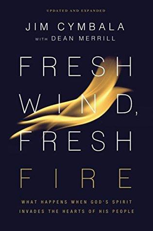 Fresh Wind, Fresh Fire: What Happens When God's Spirit