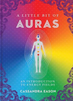 A Little Bit of Auras: An Introduction to Energy Fields