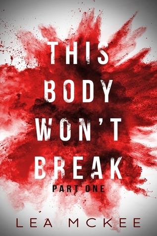 This Body Won't Break (O-Negative, #1.1)