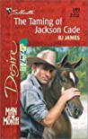 The Taming of Jackson Cade (Men of Belle Terre #4)