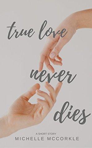 Die never love true can What True