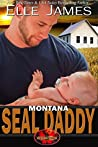 Montana SEAL Daddy (Brotherhood Protectors #7)