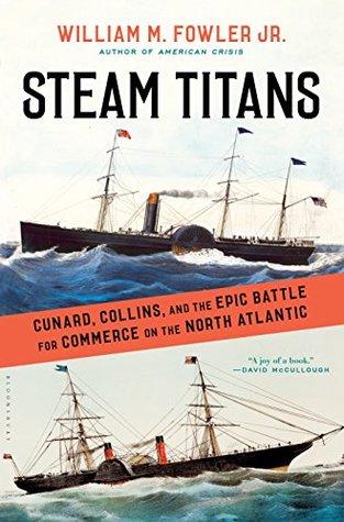 Steam Titans by William M. Fowler Jr.