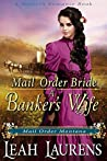 Mail Order Bride: A Banker's Wife (Mail Order Montana #2)