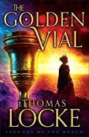 The Golden Vial (Legends of the Realm Book #3)