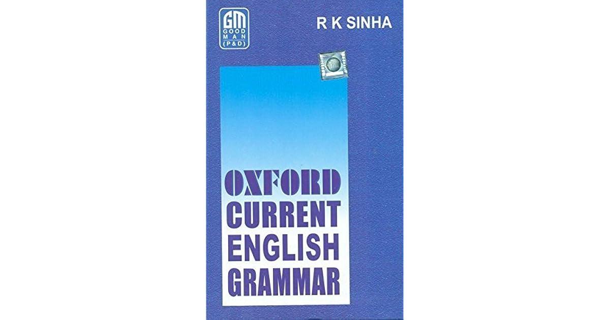 Oxford Current English Grammar by R K  Sinha