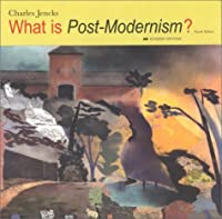 What is Post Modernism, 2nd Ed.