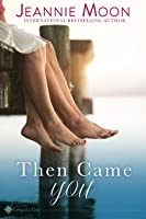 Then Came You (Compass Cove, #1)