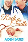 Rock the Cradle (Silver Oak Medical Center, #6)