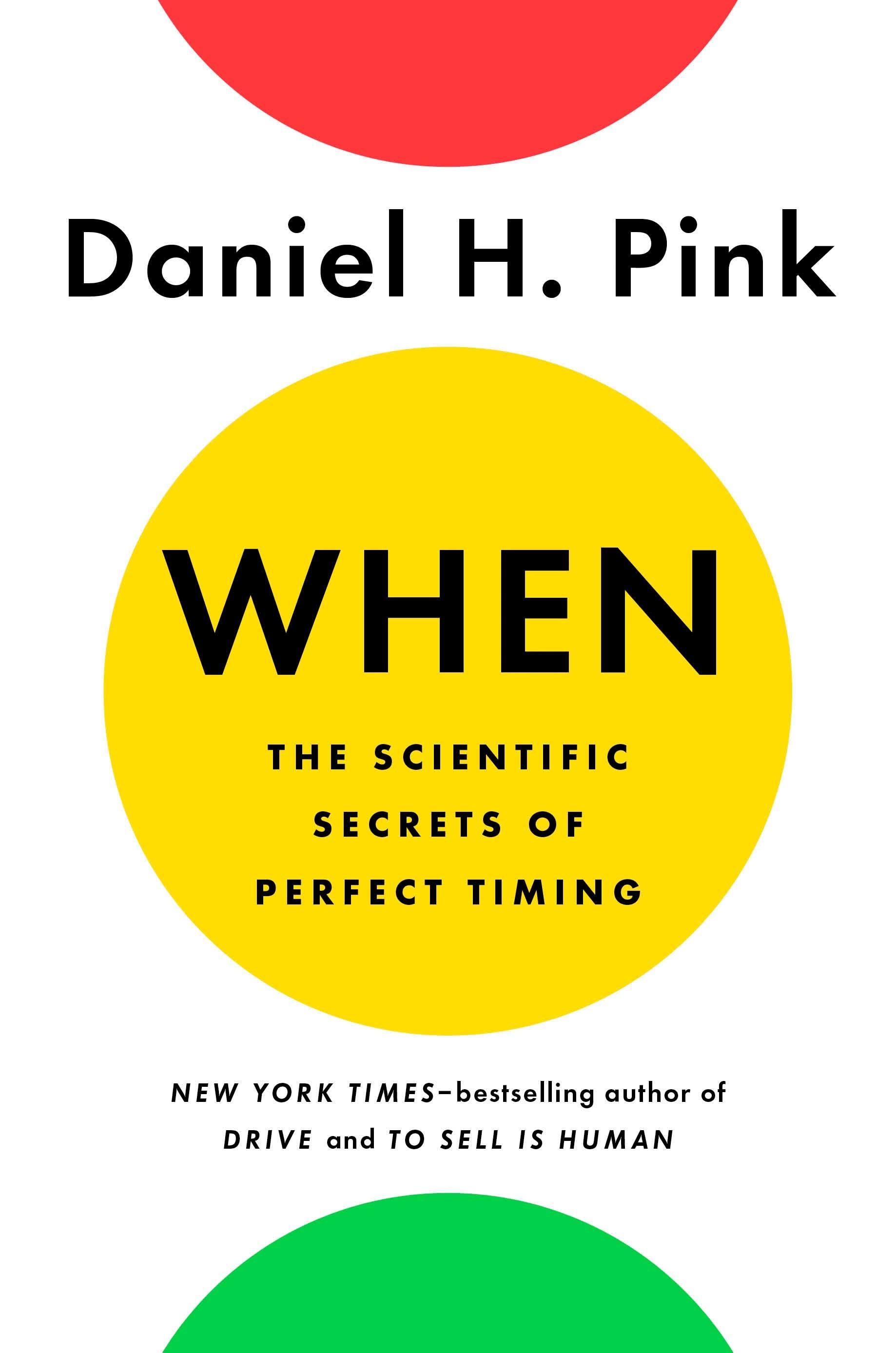 When - Daniel H Pink